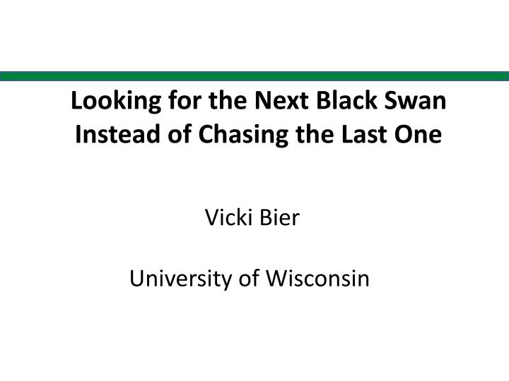 Looking for the next black swan instead of chasing the last one