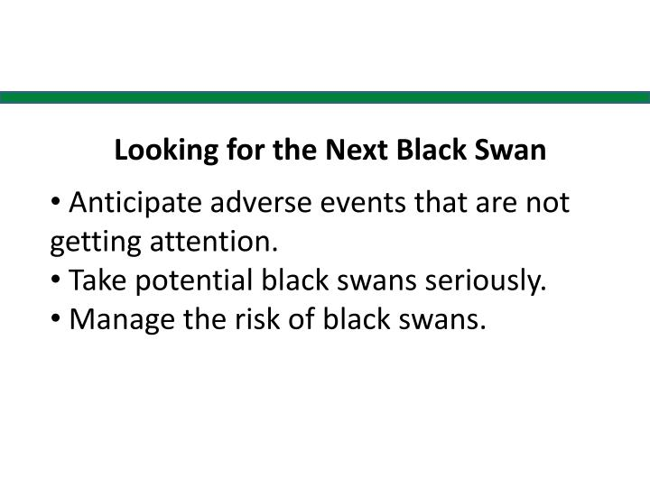 Looking for the next black swan