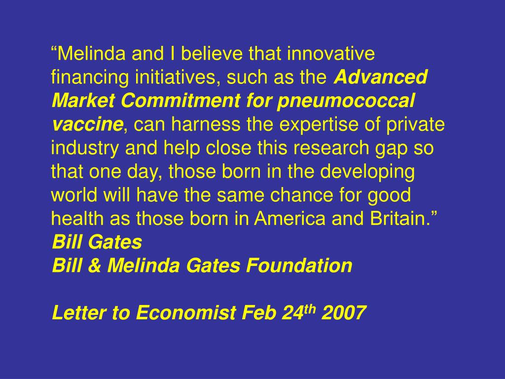 """""""Melinda and I believe that innovative financing initiatives, such as the"""