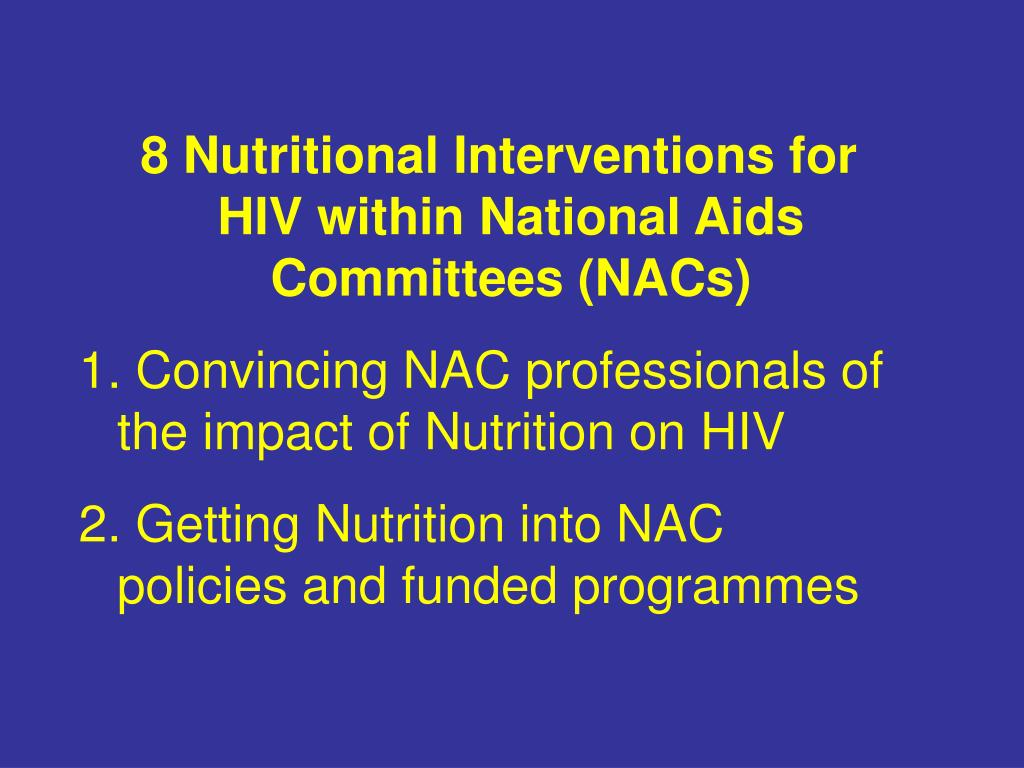 8 Nutritional Interventions for HIV within National Aids Committees (NACs)