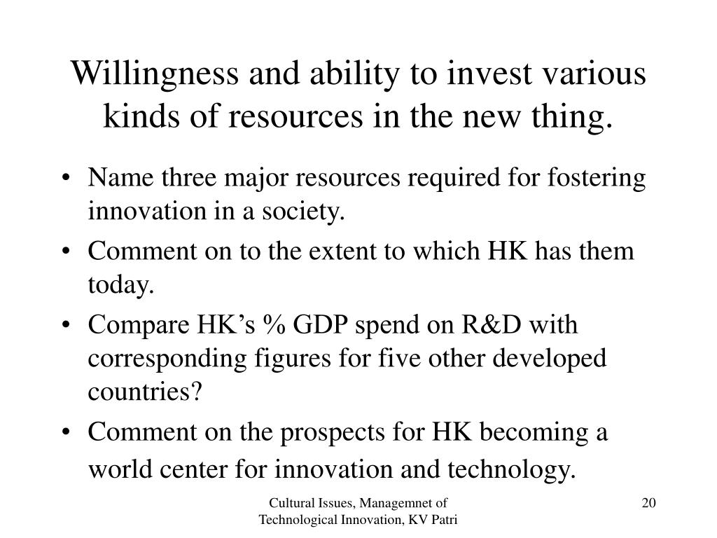 Willingness and ability to invest various kinds of resources in the new thing.