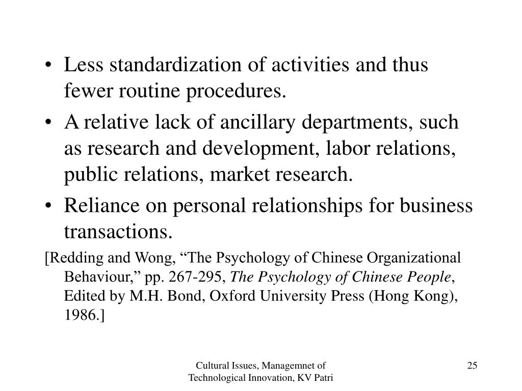 Less standardization of activities and thus fewer routine procedures.