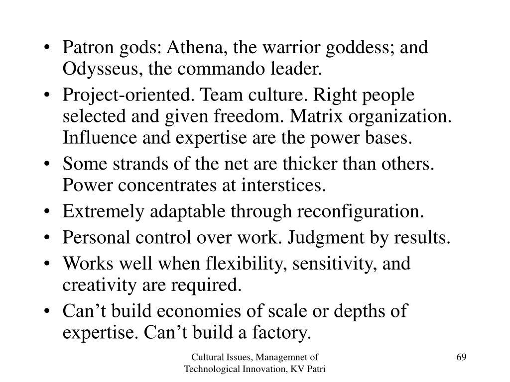 Patron gods: Athena, the warrior goddess; and Odysseus, the commando leader.