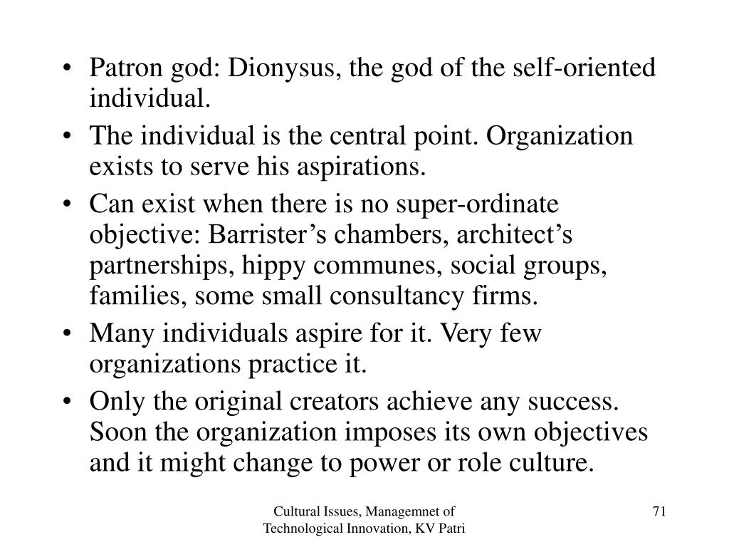 Patron god: Dionysus, the god of the self-oriented individual.