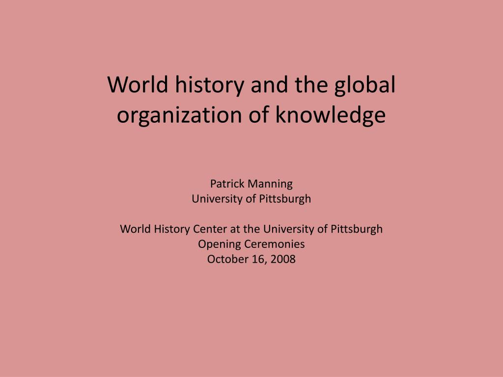 world history and the global organization of knowledge l.