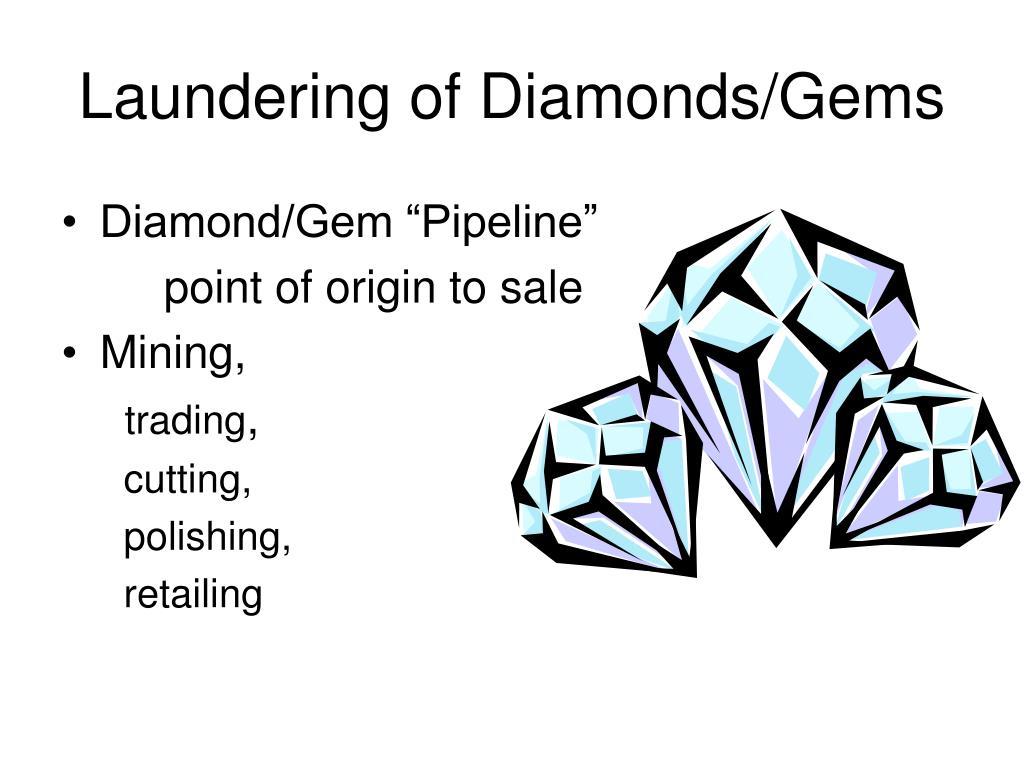 Laundering of Diamonds/Gems