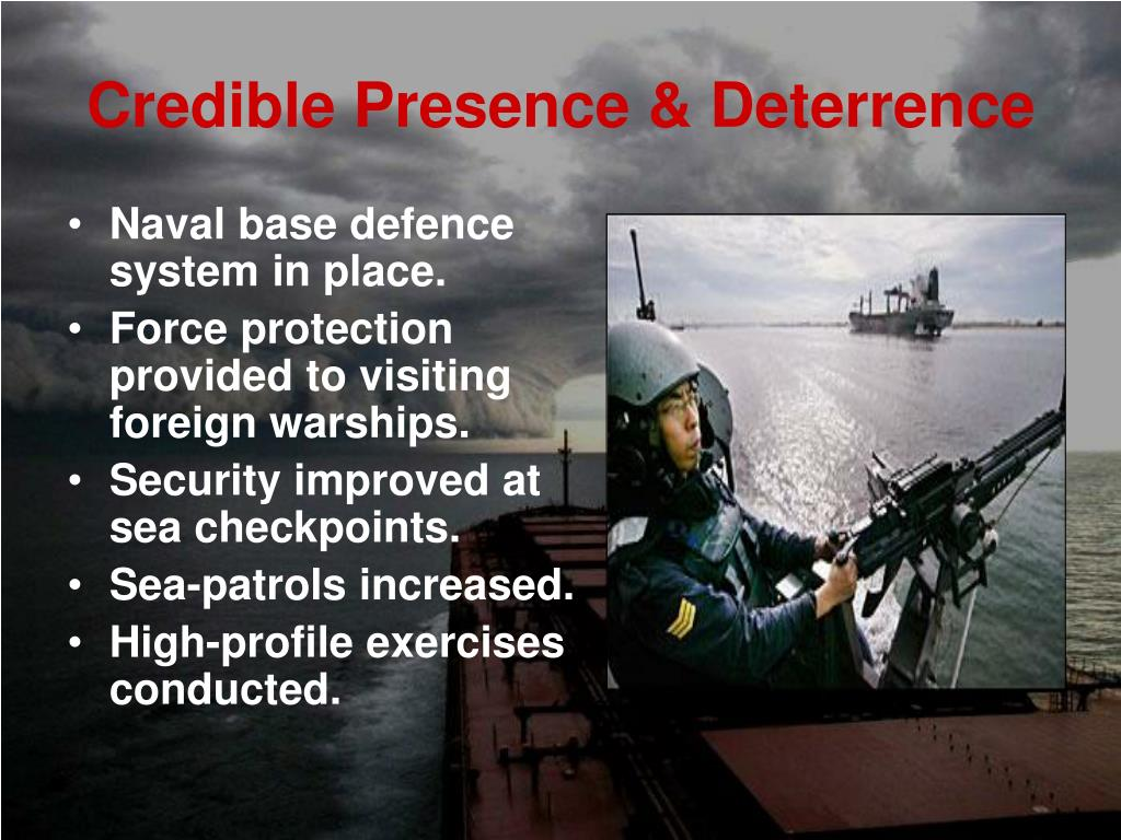 Credible Presence & Deterrence