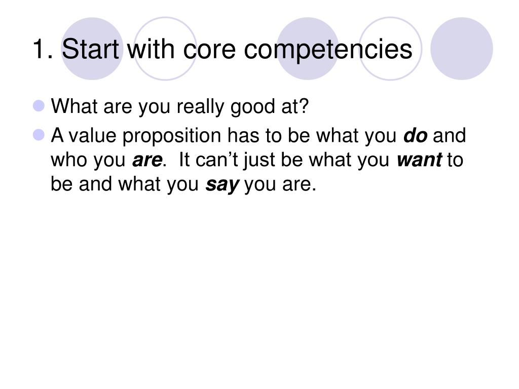 1. Start with core competencies