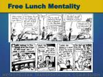 free lunch mentality