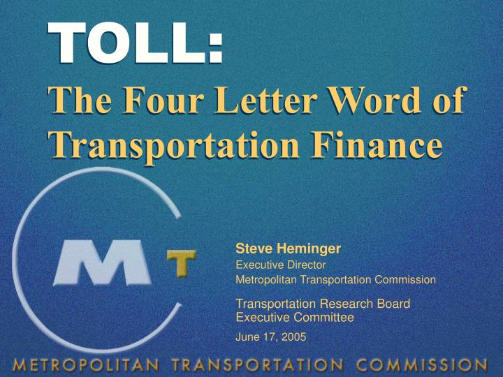 toll the four letter word of transportation finance n.