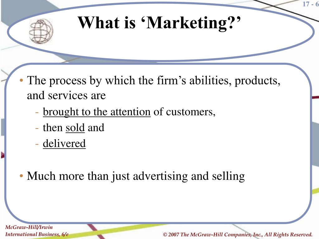 The process by which the firm's abilities, products, and services are