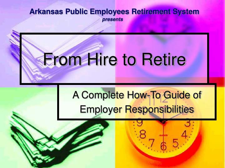From hire to retire