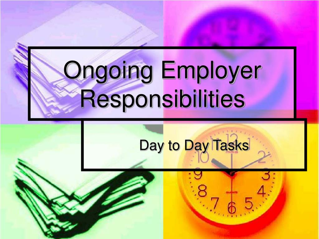 Ongoing Employer                    Responsibilities