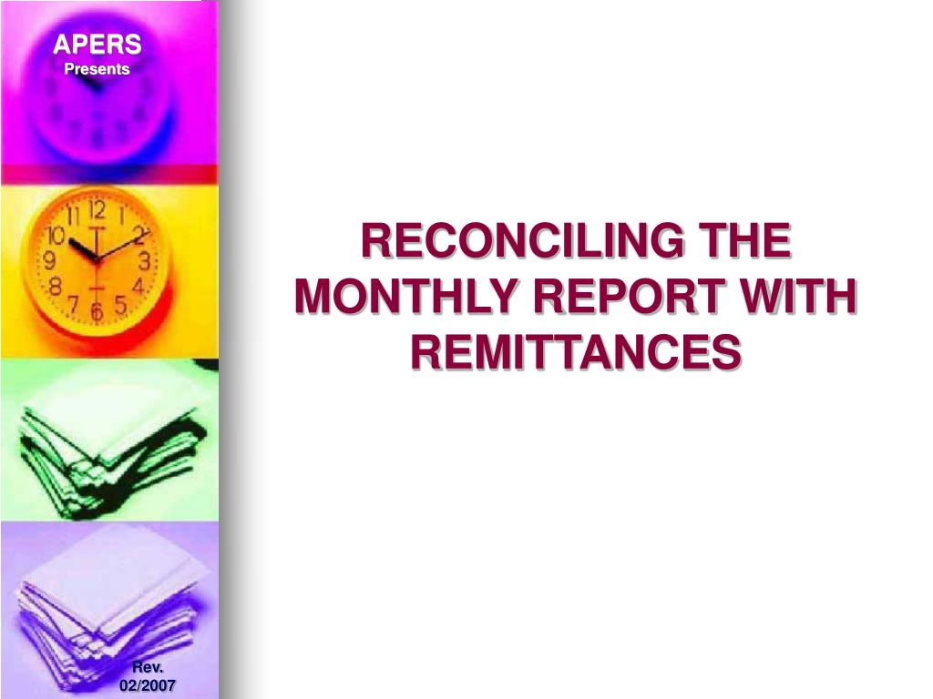 RECONCILING THE MONTHLY REPORT WITH REMITTANCES