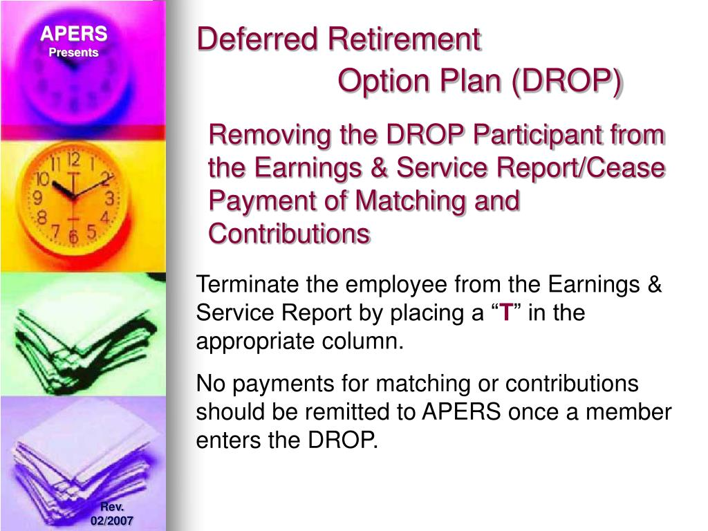 Removing the DROP Participant from the Earnings & Service Report/Cease Payment of Matching and Contributions