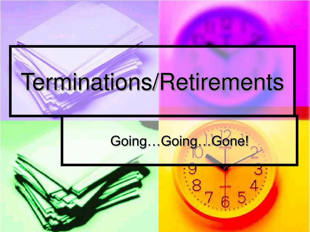 Terminations/Retirements