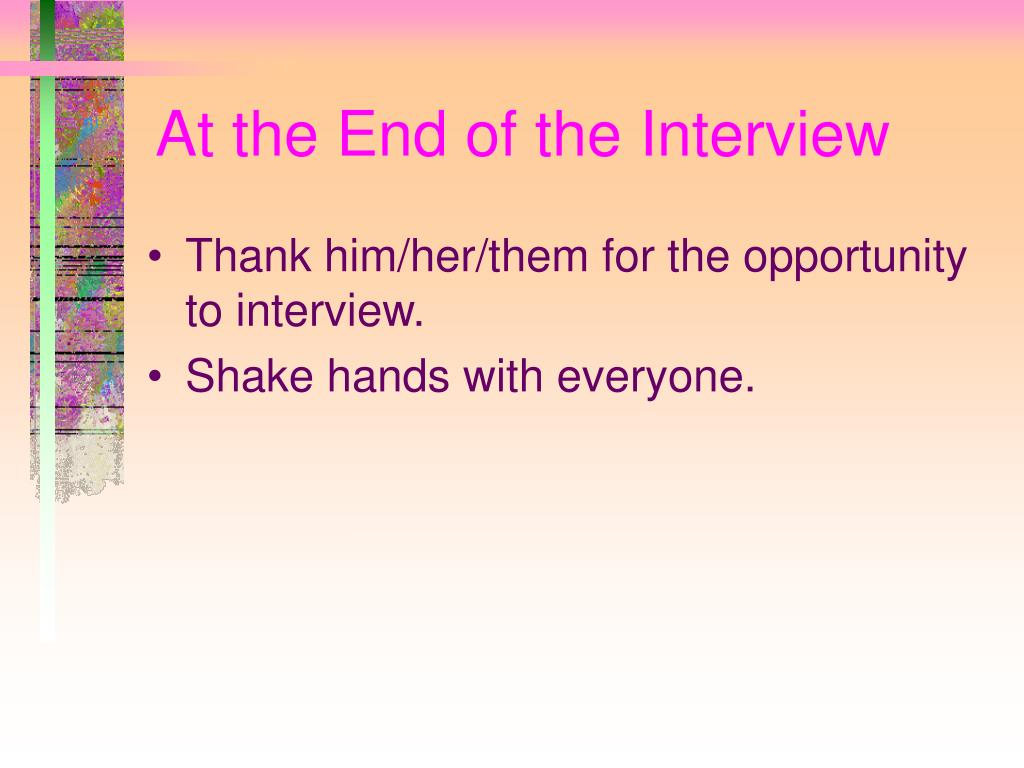 At the End of the Interview