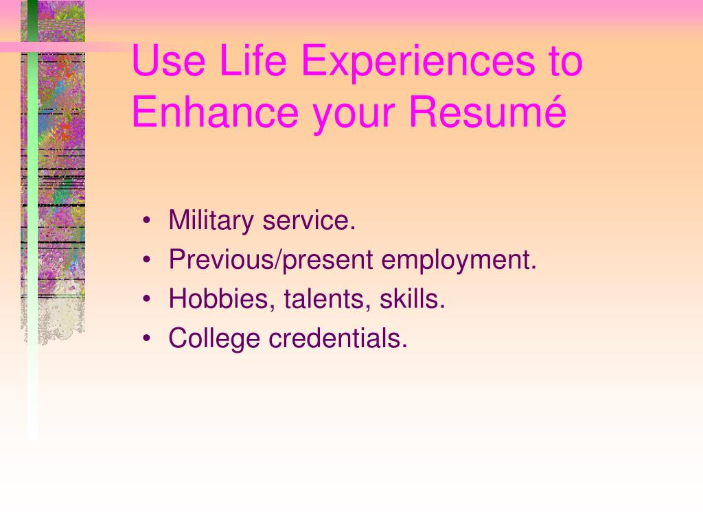 Use Life Experiences to Enhance your Resum