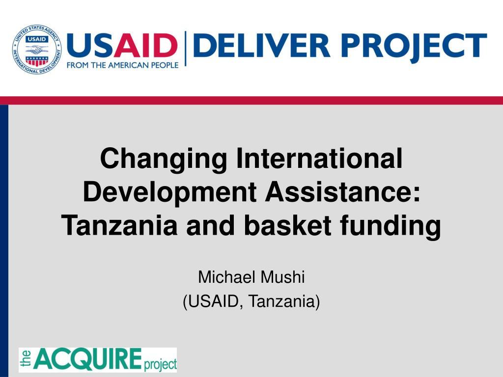 changing international development assistance tanzania and basket funding