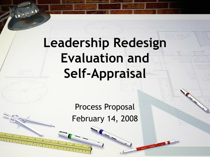 Leadership redesign evaluation and self appraisal