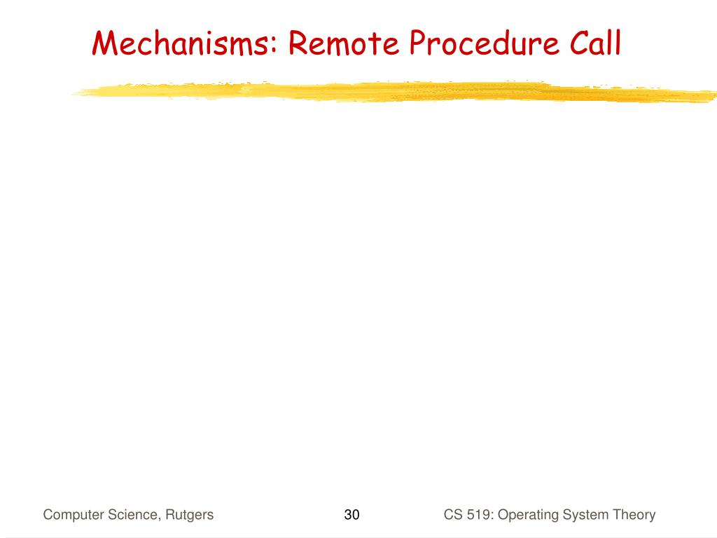 Mechanisms: Remote Procedure Call