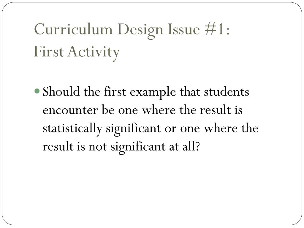 Curriculum Design Issue #1: