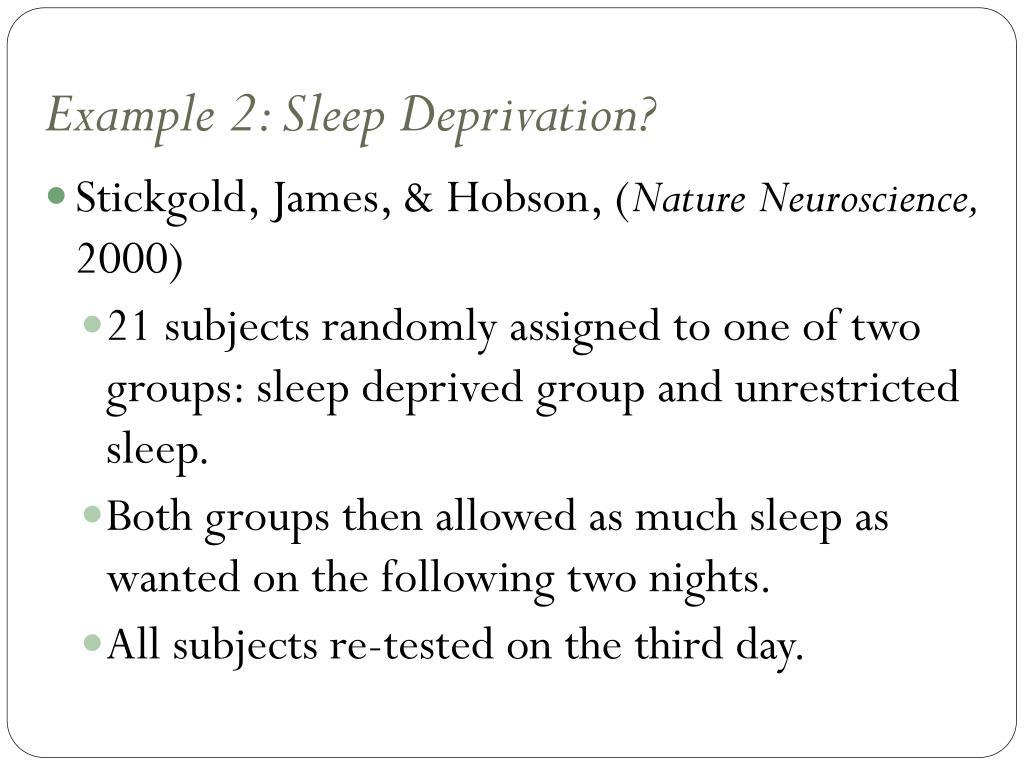 Example 2: Sleep Deprivation?