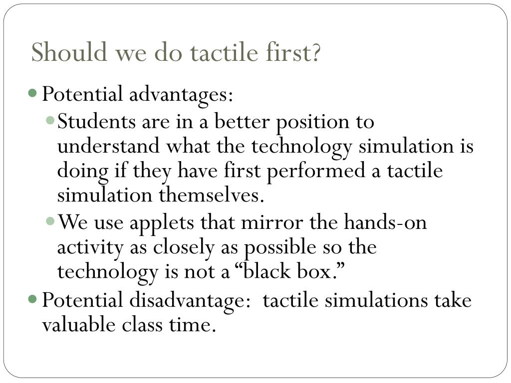Should we do tactile first?