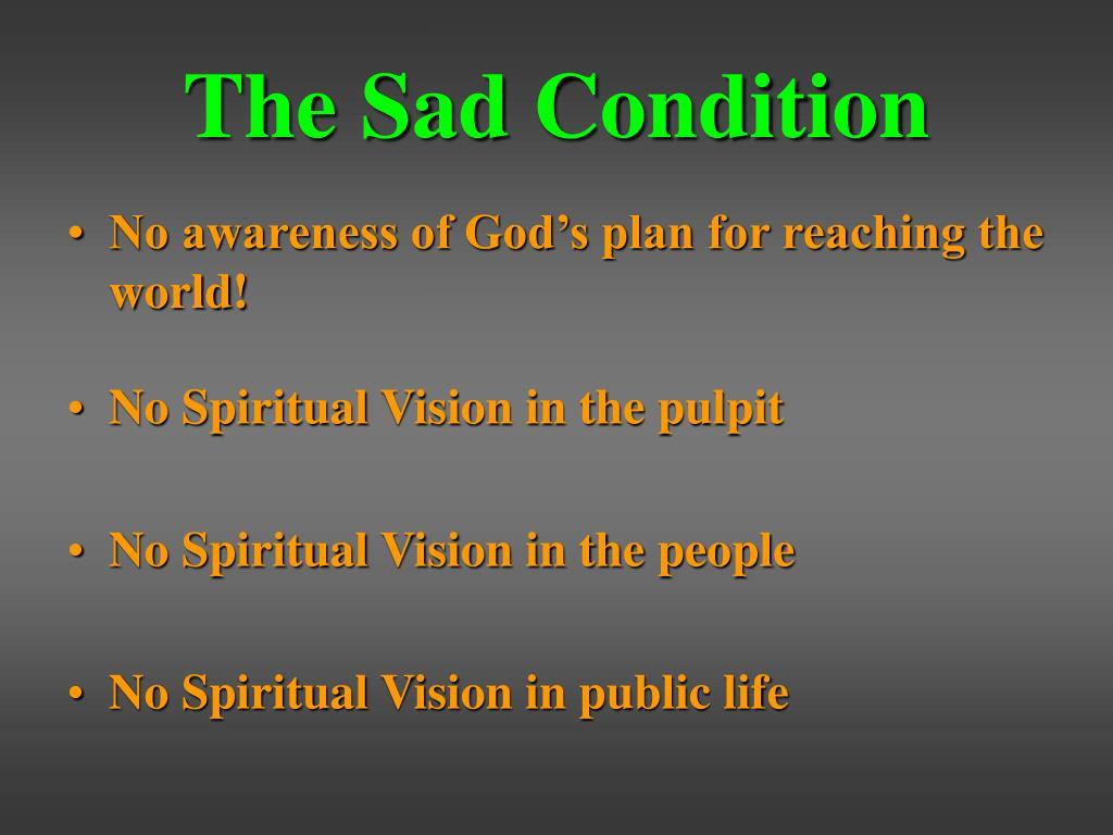 The Sad Condition