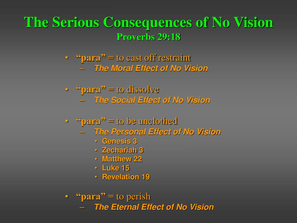 The Serious Consequences of No Vision