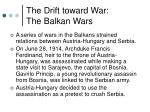 the drift toward war the balkan wars