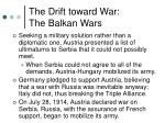 the drift toward war the balkan wars6