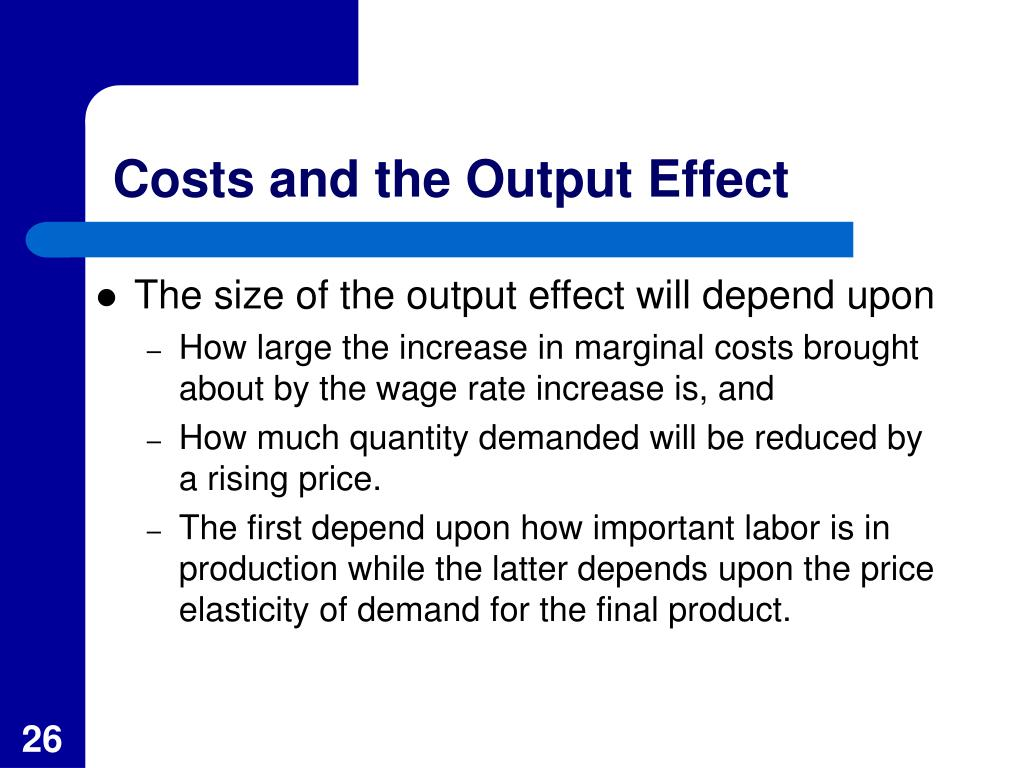 Costs and the Output Effect