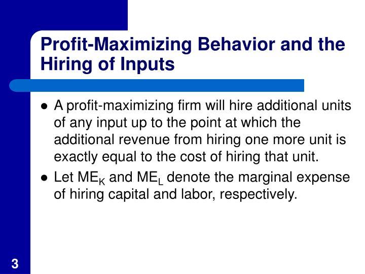 Profit maximizing behavior and the hiring of inputs