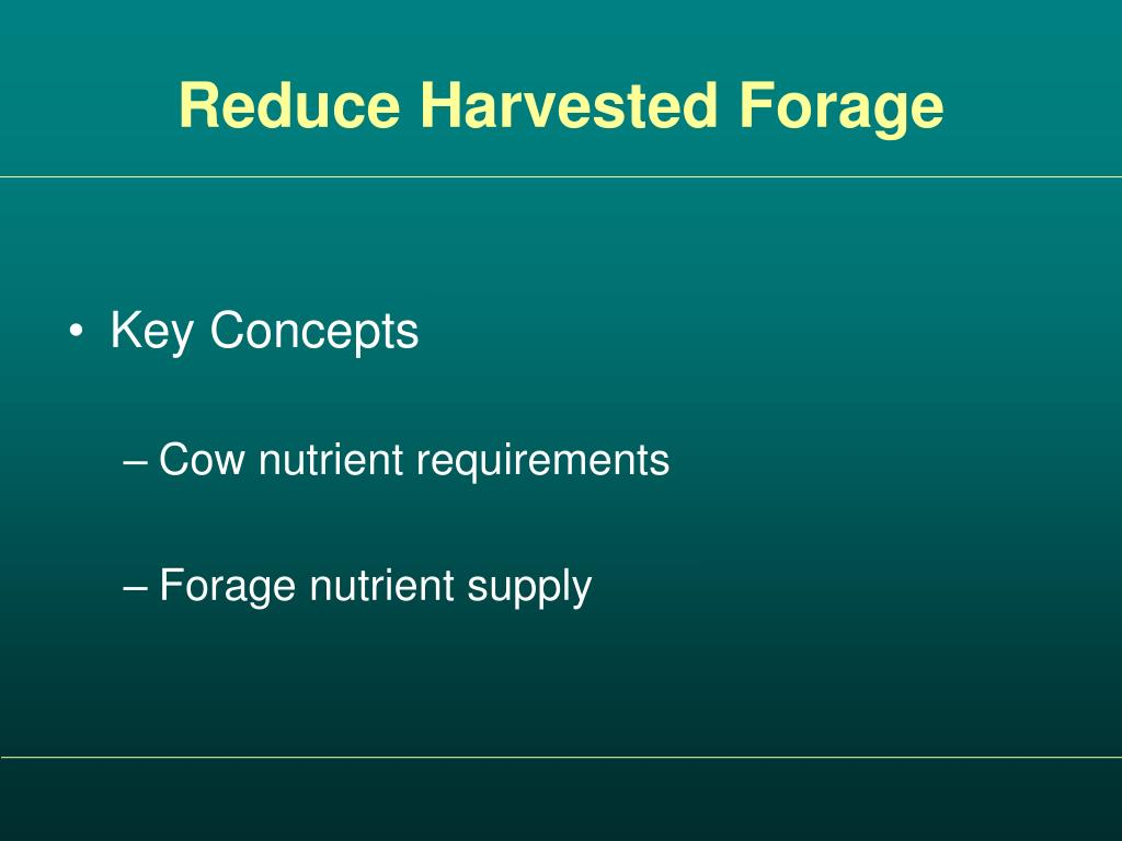 Reduce Harvested Forage