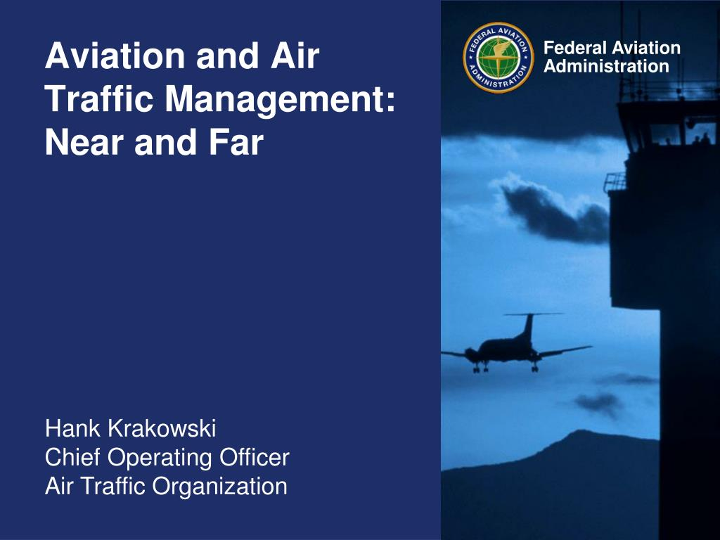 aviation and air traffic management near and far l.