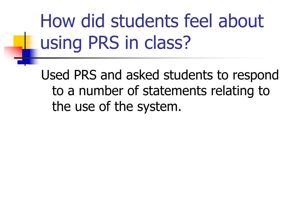 How did students feel about using PRS in class?