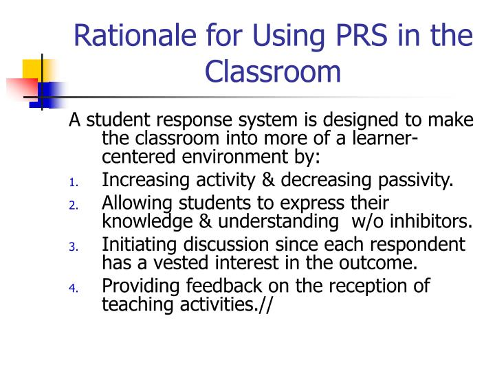 Rationale for using prs in the classroom