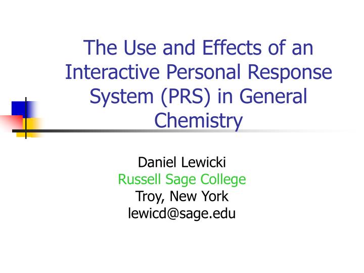 The use and effects of an interactive personal response system prs in general chemistry