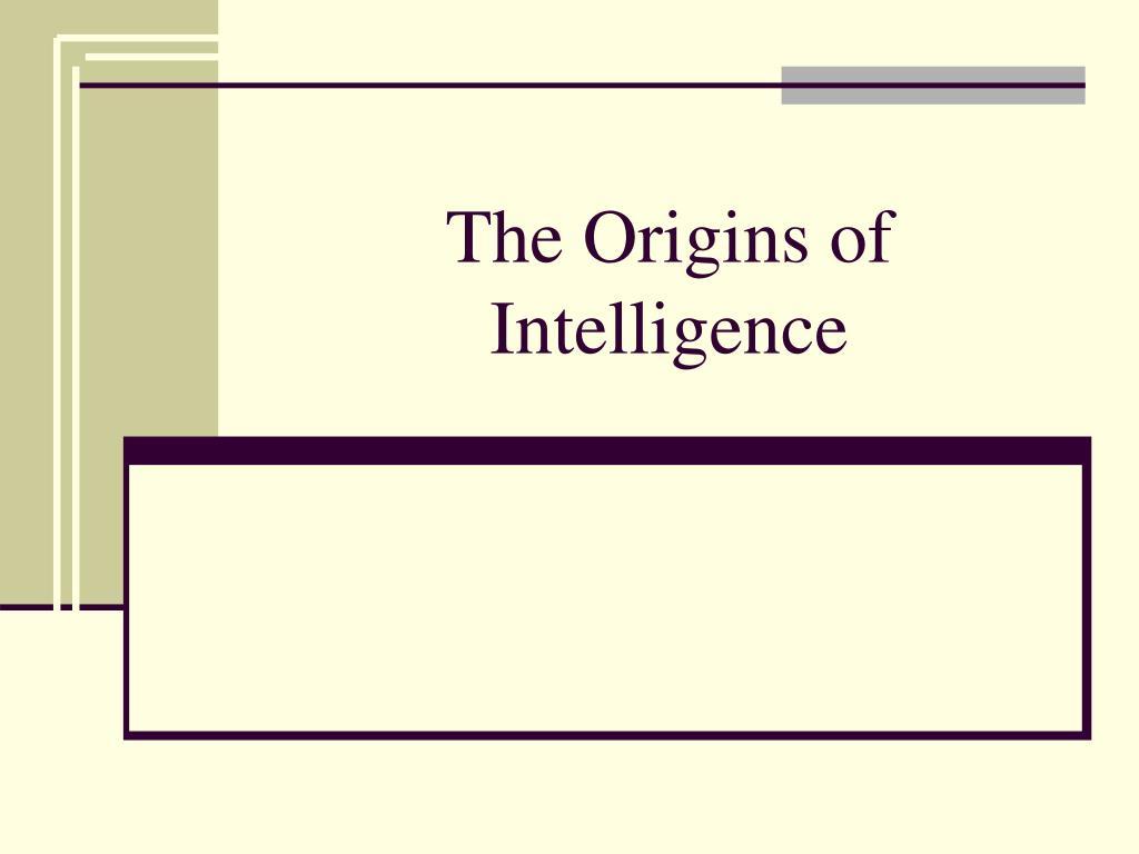 The Origins of Intelligence