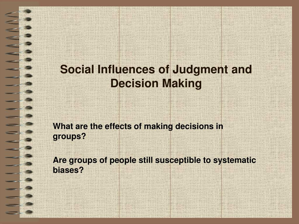 Social Influences of Judgment and