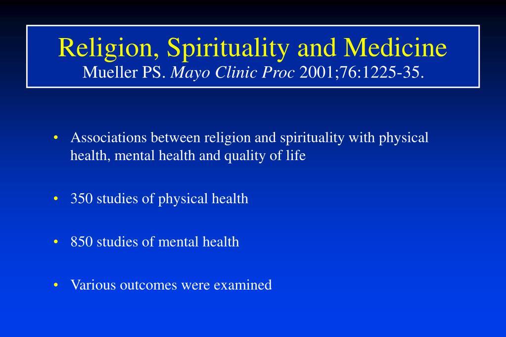 Religion, Spirituality and Medicine