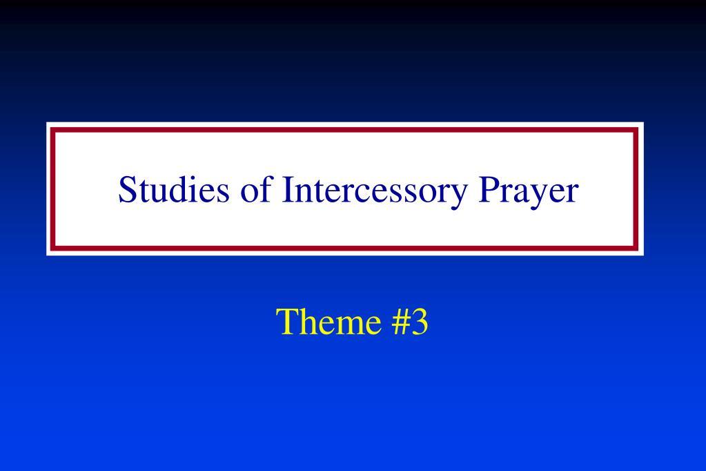 Studies of Intercessory Prayer