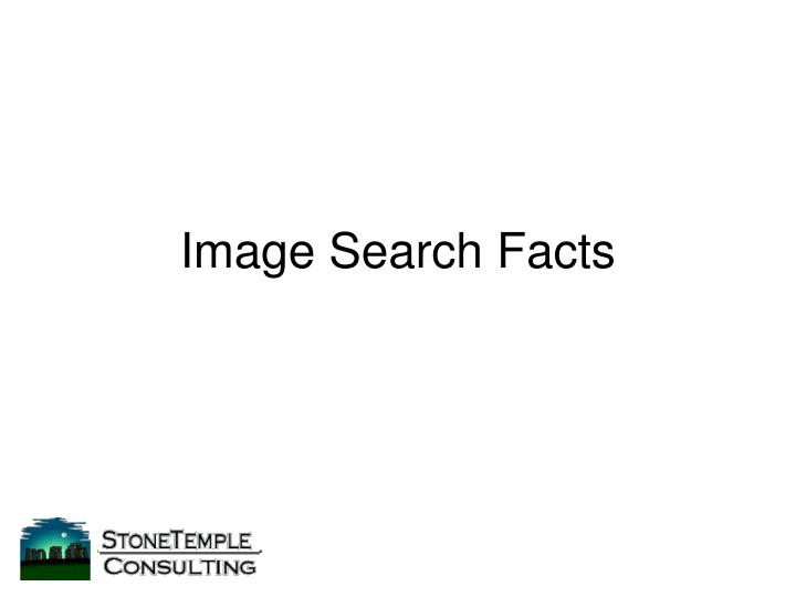 Image search facts