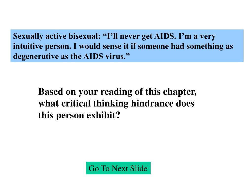 """Sexually active bisexual: """"I'll never get AIDS. I'm a very intuitive person. I would sense it if someone had something as degenerative as the AIDS virus."""""""