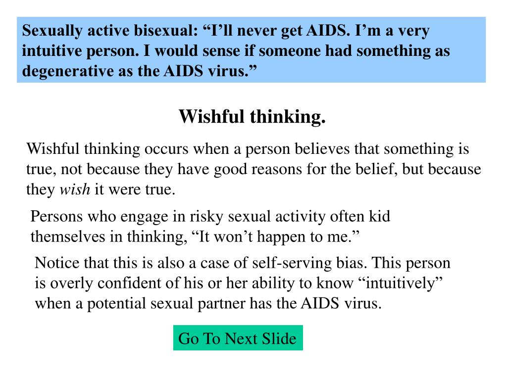 """Sexually active bisexual: """"I'll never get AIDS. I'm a very intuitive person. I would sense if someone had something as degenerative as the AIDS virus."""""""