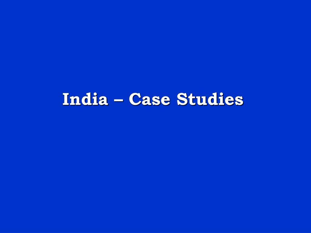 India – Case Studies