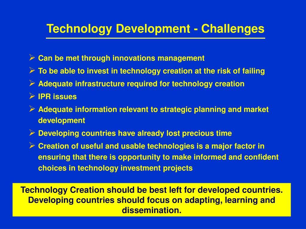 Technology Development - Challenges