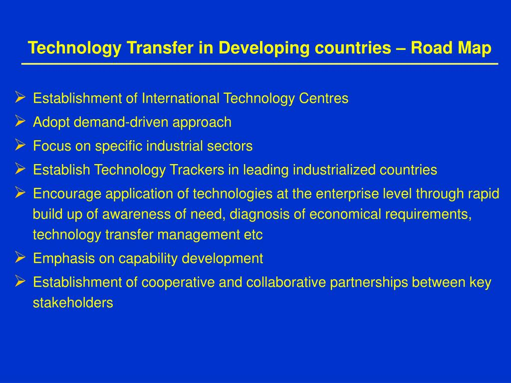 Technology Transfer in Developing countries – Road Map