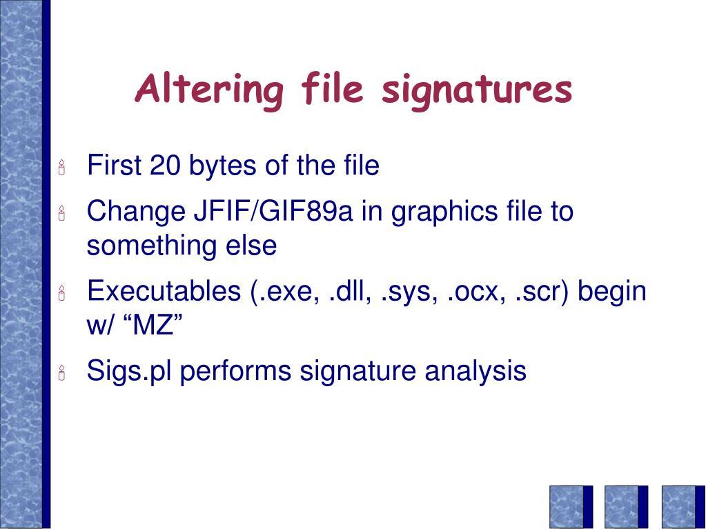 Altering file signatures